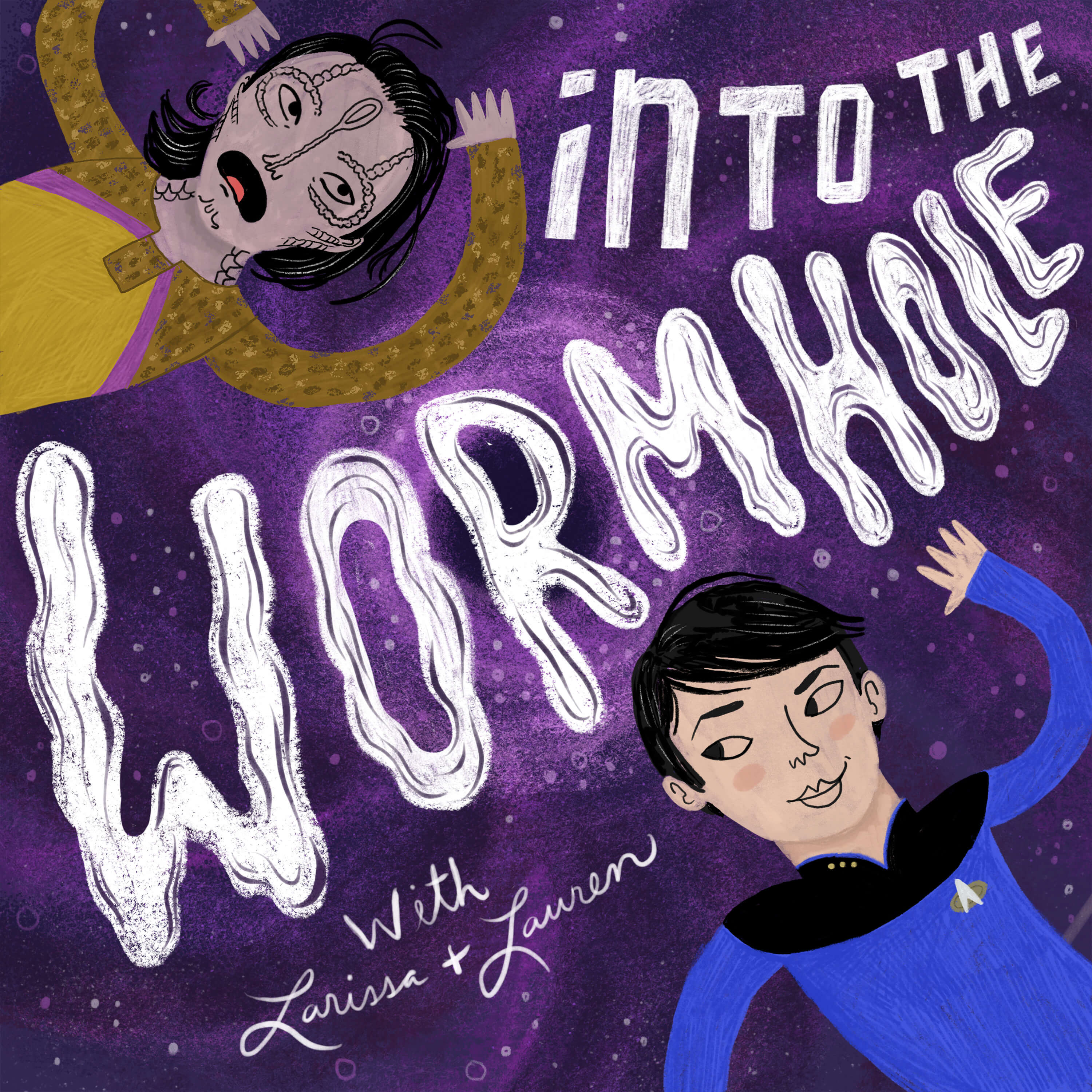 Into the Wormhole with Larissa and Lauren